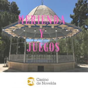 Merienda y Juegos infantiles @ Casino de Novelda